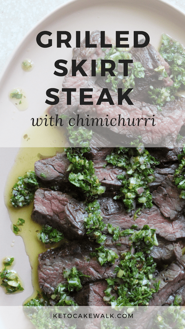 Perfectly grilled skirt steak topped with a bright chimichurri sauce is the perfect low-carb summer meal! Learn how to perfectly grill your steak! #lowcarb #keto #steak #skirtsteak #grill #chimichurri #glutenfree #grainfree
