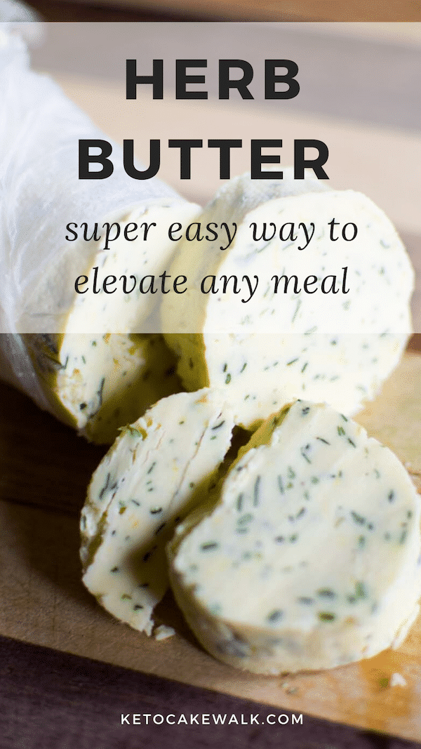 This herb butter is so incredibly easy to make, but looks super fancy. Elevate any average dish in no time by adding herb butter! #herbs #butter #herbbutter #lowcarb #keto #dinner #steak #chicken #fish #pork #veggies