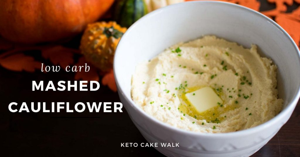 Mashed Cauliflower -keto cake walk-