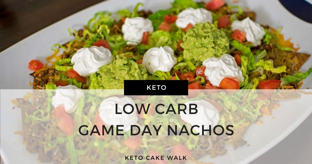 Low Carb Nachos -keto cake walk-