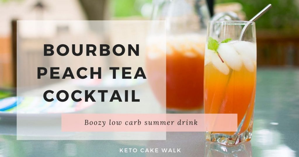 Bourbon Peach Tea Cocktail -keto cake walk-
