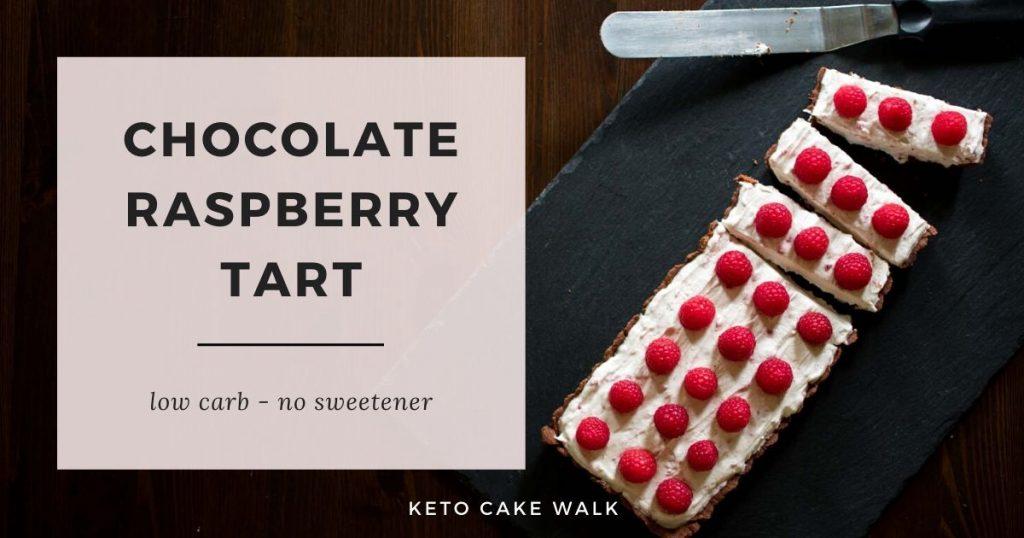Chocolate Raspberry Tart -keto cake walk-