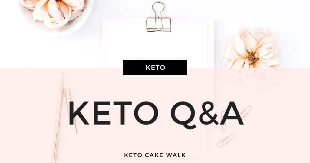 Keto Q&A: What You Want To Know About the Ketogenic Diet -keto cake walk-