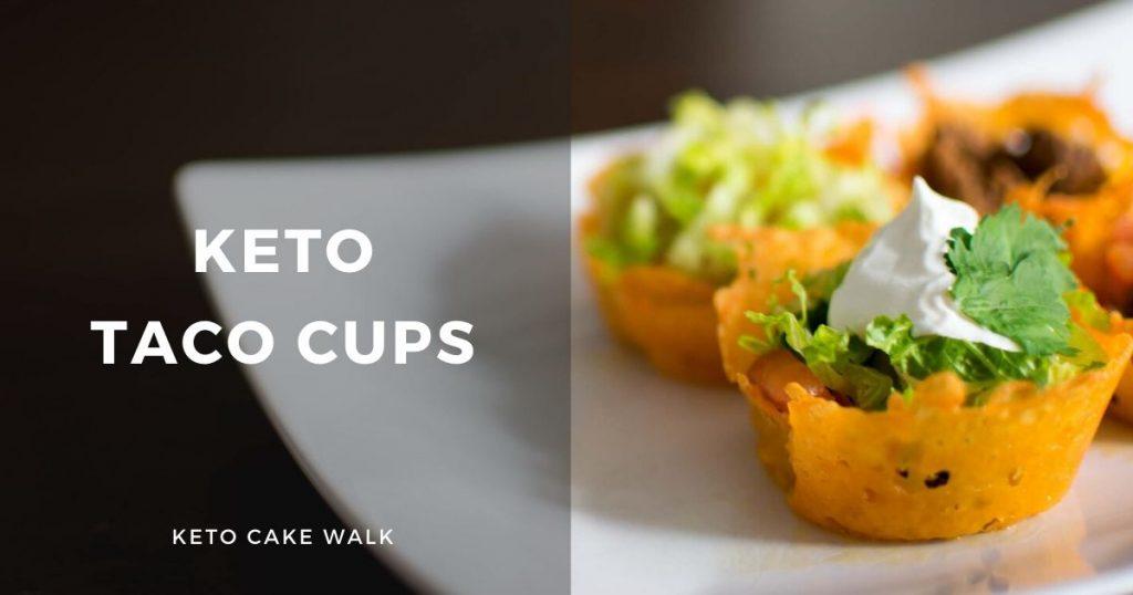 Keto Taco Cups -keto cake walk-