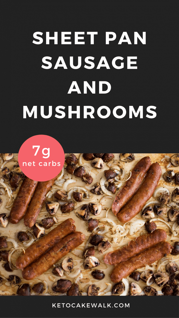 Super easy low carb dinner! Sausage and mushrooms mingle on one sheet pan with minimal fuss and less to clean! #keto #lowcarb #sausage #mushroom #sheetpan #weeknight #dinner #glutenfree #grainfree #easy #fast