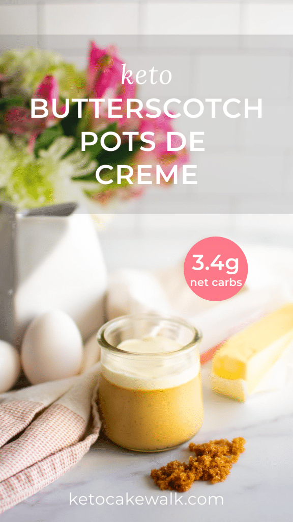 The most intensely creamy dessert ever, and you won't believe it's low carb! Keto butterscotch pots de creme are so easy to make and are just the right amount of sweet. #keto #lowcarb #desserts #butterscotch #custard #glutenfree #grainfree #sugarfree