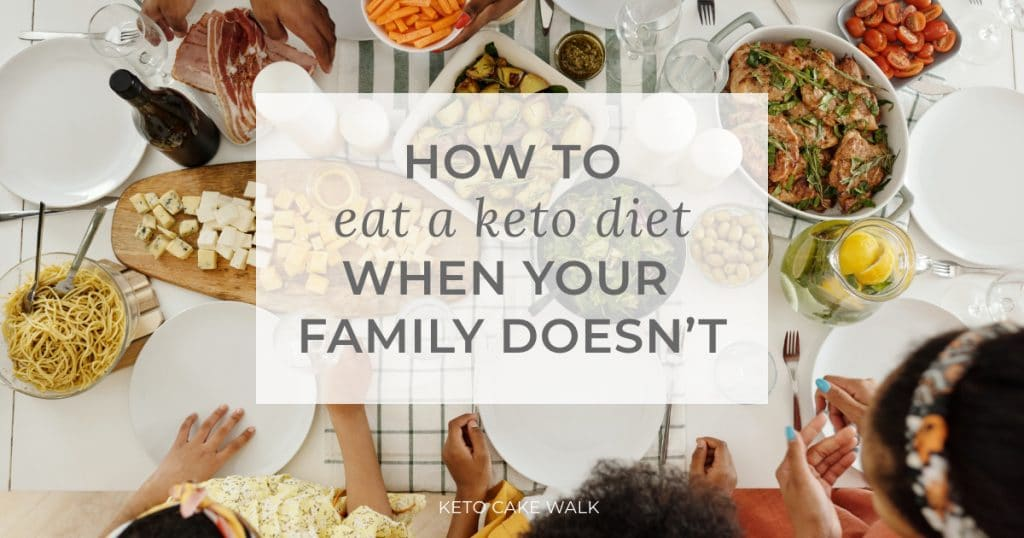 How To Eat a Keto Diet When Your Family Doesn't -keto cake walk-
